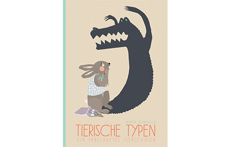Kinderbuch Tierische Typen - ein fabelhaftes Tierlexikon
